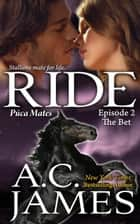 Ride: Episode 2 - Puca Mates, #2 ebook by A.C. James