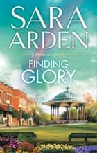 Finding Glory ebook by Sara Arden