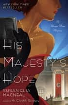 His Majesty's Hope ebook by Susan Elia MacNeal