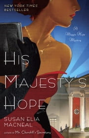 His Majesty's Hope - A Maggie Hope Mystery ebook by Susan Elia MacNeal