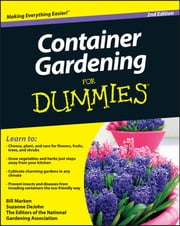Container Gardening For Dummies ebook by Bill Marken,Suzanne DeJohn,The Editors of the National Gardening Association