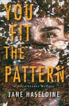 Kobo ebooks audiobooks ereaders and reading apps you fit the pattern ebook by jane haseldine fandeluxe Choice Image