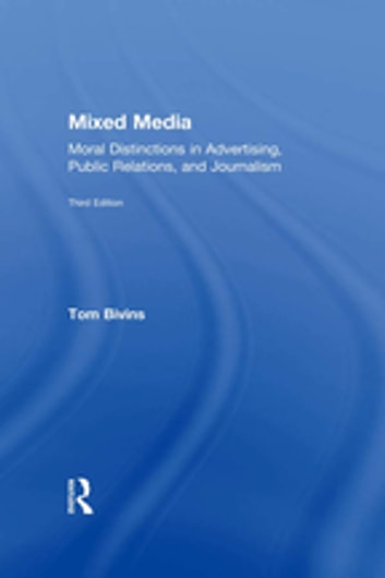 Mixed Media - Moral Distinctions in Advertising, Public Relations, and Journalism ebook by Tom Bivins