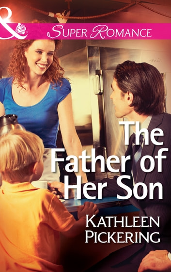 The Father of Her Son (Mills & Boon Superromance) 電子書 by Kathleen Pickering
