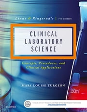 Linne & Ringsrud's Clinical Laboratory Science - The Basics and Routine Techniques ebook by Mary Louise Turgeon
