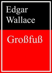 Großfuß ebook by Edgar Wallace