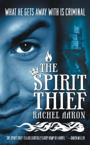 The Spirit Thief ebook by Rachel Aaron