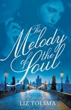 Melody of the Soul ebook by Liz Tolsma