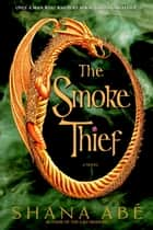 The Smoke Thief ebook by Shana Abé