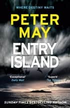 Entry Island - Winner of the ITV Specsavers Best Crime Thriller Read of the Year ebook by Peter May