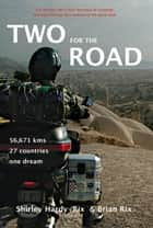 Two for the Road ebook by Shirley Hardy-Rix,Brian Rix