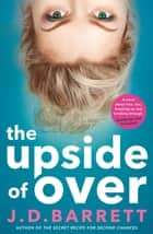 The Upside of Over eBook by J.D. Barrett