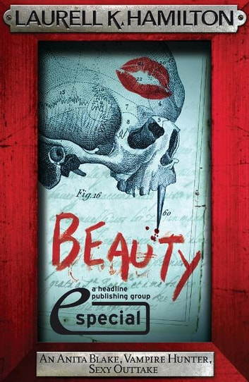 Beauty (An Anita Blake, Vampire Hunter, Sexy Outtake eSpecial) ebook by Laurell K. Hamilton