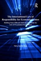The International Law of Responsibility for Economic Crimes ebook by Ndiva Kofele-Kale