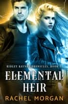 Elemental Heir 電子書 by Rachel Morgan