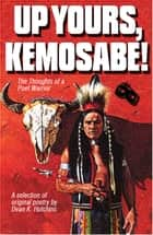 Up Yours, Kemosabe! ebook by Dean K. Hutchins