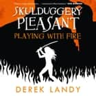 Playing With Fire (Skulduggery Pleasant, Book 2) audiobook by Derek Landy