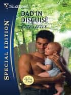Dad in Disguise ebook by Kate Little