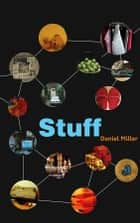 Stuff ebook by Daniel Miller