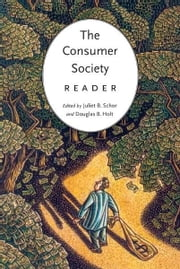 The Consumer Society Reader ebook by Juliet Schor,D. B. Holt