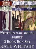 Western Mail Order Brides: 3 Book Bundle Box Set ebook by