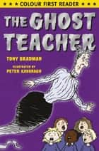 The Ghost Teacher ekitaplar by Tony Bradman, Peter Kavanagh