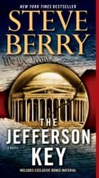The Jefferson Key (with bonus short story The Devil's Gold) - A Novel ebook by Steve Berry