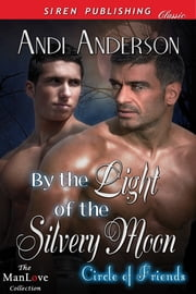 By the Light of the Silvery Moon eBook by Andi Anderson