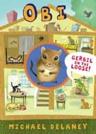 Obi, Gerbil on the Loose ebook by Michael Delaney