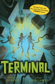 Tunnels #6: Terminal ebook by Roderick Gordon,Brian Williams