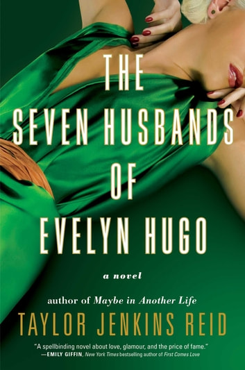 The Seven Husbands of Evelyn Hugo - A Novel ebook by Taylor Jenkins Reid