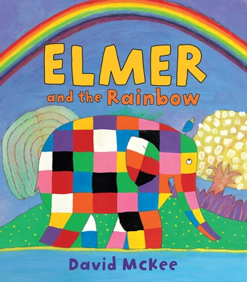 Elmer and the Rainbow ebook by David McKee