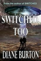 Switched, Too ebook by Diane Burton