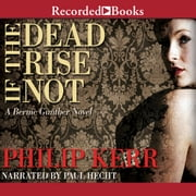 If the Dead Rise Not audiobook by Philip Kerr