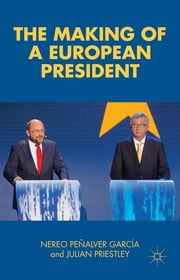 The Making of a European President ebook by Mr. Nereo Peñalver García