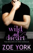 Wild at Heart ebook by Zoe York