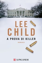 A prova di killer - Serie di Jack Reacher ebook by Lee Child,Adria Tissoni