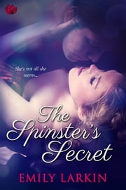The Spinster's Secret ebook by Emily Larkin