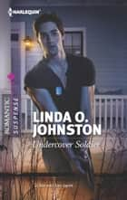 Undercover Soldier ebook by Linda O. Johnston