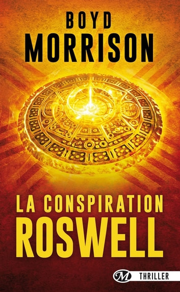 La Conspiration de Roswell ebook by Boyd Morrison