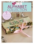 I Love Cross Stitch Alphabet Collection - 9 Alphabets for Personalized Designs ebook by Various Contributors