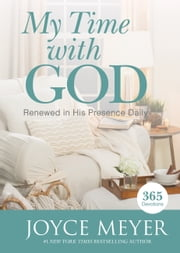 My Time with God - Renewed in His Presence Daily ebook by Joyce Meyer