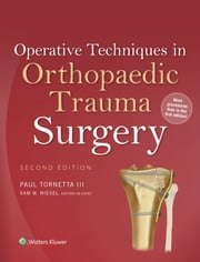 Operative Techniques in Orthopaedic Trauma Surgery ebook by Paul Tornetta, III,Sam W. Wiesel