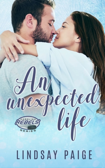 An Unexpected Life ebook by Lindsay Paige