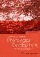 Phonological Development ebook by Marilyn May Vihman