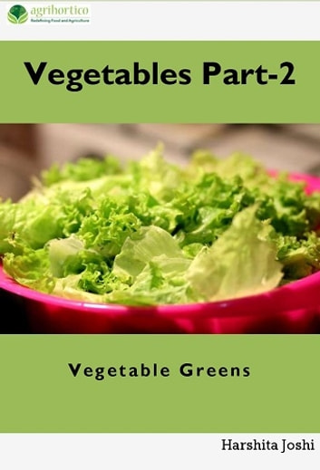 Vegetables Part 2 - Vegetable Greens ebook by Harshita Joshi