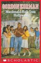 MacDonald Hall Goes Hollywood ebook by Gordon Korman