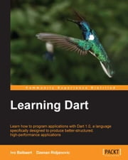 Learning Dart ebook by Ivo Balbaert,Dzenan Ridjanovic
