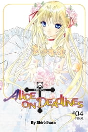 Alice on Deadlines, Vol. 4 ebook by Shiro Ihara,Shiro Ihara