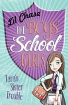 The Boys' School Girls: Tara's Sister Trouble ebook by Lil Chase